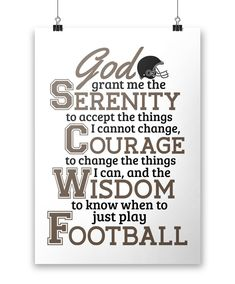 God Grant Me Serenity To Just Play Football. Love playing football? If you do, then this is the perfect poster for you! Available here - https://diversethreads.com/products/football-serenity-poster