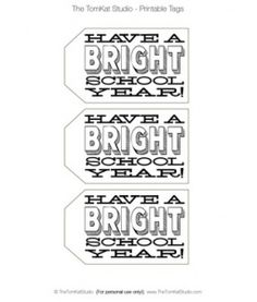 """""""Have a Bright School Year"""" Printable Tags - The TomKat Studio...attach to highlighters or sharpies for teacher"""