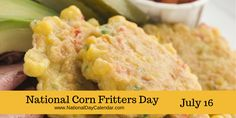 National Corn Fritters Day July 16