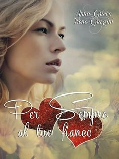 """Insaziabili Letture: Anteprima: """"PER SEMPRE AL TUO FIANCO"""" di Anna Grie..."""