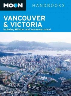 Canada resident and experienced outdoorsman Andrew Hempstead knows the best way to experience Vancouver and Victoria, from drinking coffee at fabulous cafes to spotting gray whales and orcas near Vict