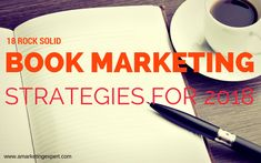18 Rock Solid Book Marketing Strategies for 2018 | Author Marketing Experts, Inc. #bookmarketing #amwriting
