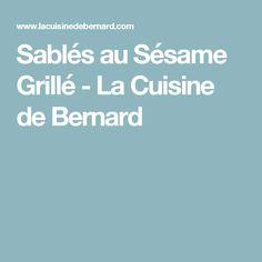 Sablés au Sésame Grillé         -          La Cuisine de Bernard