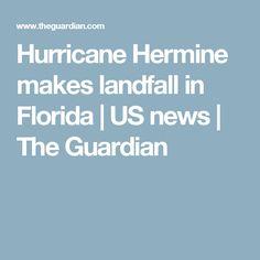 Hurricane Hermine makes landfall in Florida | US news | The Guardian