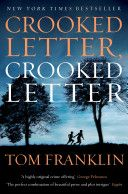 This year's Ole Miss Common Reading Experience is Tom Franklin's Crooked Letter, Crooked Letter - great read!