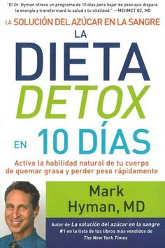 La solucion del azucar en la sangre la dieta detox en 10 dias / The Blood Sugar Solution 10-Day Detox Diet: Acti...