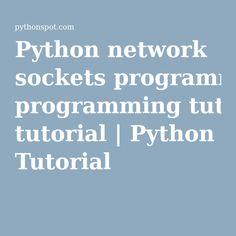 Python network sockets programming tutorial   Python Tutorial