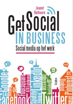 € 17.95     Get Social in Business - Jeanet Bathoorn. Get Social in Business. Hoe zet social media in op de werkvloer? Over social media op het werk. Nuttig voor alle zelfstandigen en bedrijven.