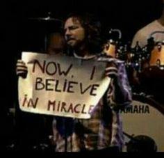 . Believe In Miracles, Pearl Jam, Cinema, Movies, Movie Theater