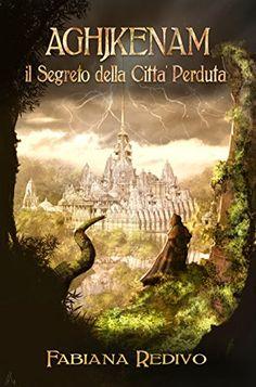 AGHJKENAM, il segreto della Città Perduta eBook: Fabiana Redivo, Fabio Porfidia, Solange Mela: Amazon.it: Kindle Store