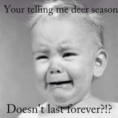 Absolutely true, hunting humor