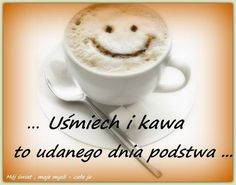 Uśmiech i kawa to udanego dnia podstaw #kawa Coffee Images, Coffee Quotes, Quotes For Him, Motto, Good Morning, Messages, Humor, Funny, Food