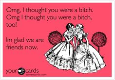 haha this is so me and Amanda!!!! went from hating each other to her being one of my bridesmaids! HAHA LOVE HER!!!!