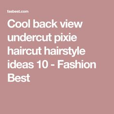 Cool back view undercut pixie haircut hairstyle ideas 10 - Fashion Best