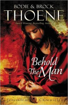 Behold the Man is the third book in Brock and Bodie Thoene's Jerusalem Chronicles and tells the story of Jesus' passion through the eyes of Pilate's wife.
