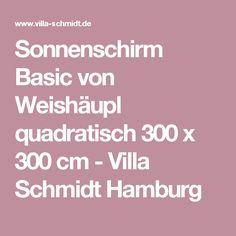Sonnenschirm Basic von Weishäupl quadratisch 300 x 300 cm - Villa Schmidt Hamburg