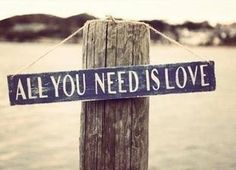 All you need is love love love quotes quotes quote love sayings