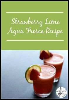 Who says hydration can't be ridiculously delicious? We had to share this Strawberry Lime Aqua Fresca recipe.   Fit Bottomed Girls