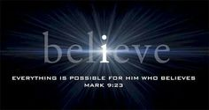I believe everything is possible for him who believes (Mark 9:23). #KWMinistries