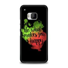Do What Makes You Happy HTC One M9 Case | yukitacase.com