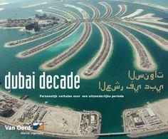 Dubai Decade | A history of the international Van Oord dredging company.