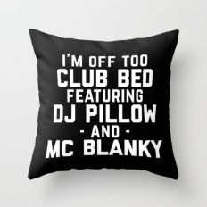 Club Bed Funny Quote Throw Pillow - Funny Shirts Humor - Ideas of Funny Shirts Humor - Club Bed Funny Quote Throw Pillow Stupid Funny Memes, Funny Relatable Memes, Funny Texts, Funny Humor, Funny Throw Pillows, Cute Pillows, Teen Throws, Zeina, Teen Room Decor