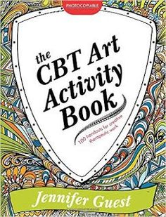 Books That Heal Kids: Book Review: The CBT Art Activity Book - 100 Illustrated Handouts for Creative Therapeutic Work