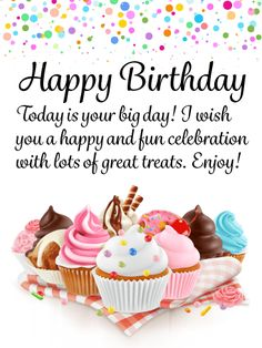 happy birthday wishes Send Free Spectacular Cupcakes! Happy Birthday Card to Loved Ones on Birthday & Greeting Cards by Davia. Happy Birthday Wishes Messages, Happy Birthday Wishes For A Friend, Happy Birthday Today, Birthday Wishes And Images, Happy Birthday Celebration, Birthday Blessings, Happy Birthday Pictures, Happy Birthday Quotes, Happy Birthday Greetings