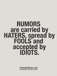 Every damn day at work lately. So sick of the rumors.
