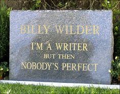 La lápida bajo la que descansa Billy Wilder, mi director de cine favorito. / Billy Wilder´s gravestone, my favorite film director.