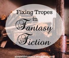 Fixing Tropes in Fantasy Fiction - A totally non-sarcastic post on Tea with Tumnus Writing Genres, Fiction Writing, Writing A Book, Writing Tips, Writing Prompts, Writing Help, Writing Fantasy, Fantasy Fiction, Fantasy Romance