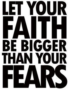 FAITH > fears