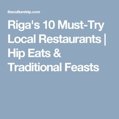 Riga's 10 Must-Try Local Restaurants | Hip Eats & Traditional Feasts