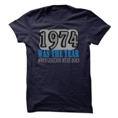 1974 Was The Year When Legends Were Born T-Shirts, Hoodies (19$ ==►► Shopping Here!)