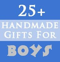 Handmade Christmas Gifts for Boys. You can also click on 25 for Girls, 25 for Women 15 for guys, 50 for kids space!