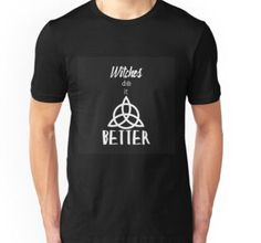 WITCHES DO IT BETTER Witches, Mens Tops, T Shirt, Fashion, Supreme T Shirt, Moda, Bruges, Tee Shirt, Fashion Styles