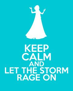 Disney Frozen Elsa Keep Calm and Let the Storm by TardisBlueWings, $12.00