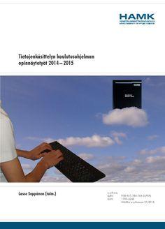 Tietojenkäsittelyn koulutusohjelman opinnäytetyöt 2014–2015  Lasse Seppänen (toim.) HAMKin julkaisuja.