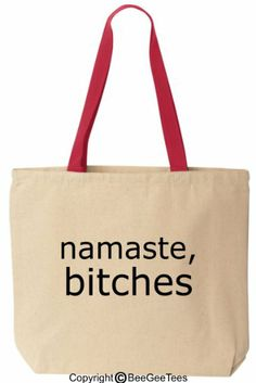 NAMASTE BITCHES - Funny Cotton Canvas Tote Yoga Bag - Reusable by BeeGeeTees 01462 (Red Handle)