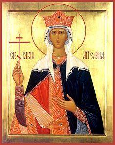 Equal of the Apostles Helen, the Mother of the Emperor Constantine - Orthodox Church in America