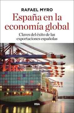 Rafael Myro analiza en profundidad losfactores que han permitido la firme internacionalización de muchas empresas españolas, así como algunos consejos para consolidar este exitoso modelo exportador. http://www.sellorba.com/espana-en-la-economia-global_rafael-myro_libro-ONFI892-es.html http://rabel.jcyl.es/cgi-bin/abnetopac?SUBC=BPSO&ACC=DOSEARCH&xsqf99=1824764+
