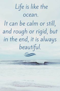 Life is like the ocean. It can be calm ocean quote Fort Myers Beach, The Words, Tranquility Quotes, Beach Quotes, Ocean Sayings, Summer Quotes, Quotes Quotes, Nature Quotes, Crush Quotes