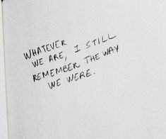 Everything we were.