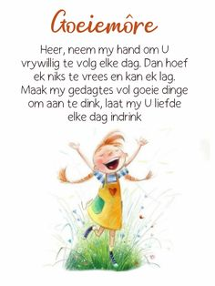 Goeie More, Morning Messages, Afrikaans, Good Morning, Faith, Words, Quotes, Do Your Thing, Buen Dia
