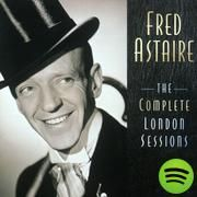 The Complete London Sessions, an album by Fred Astaire on Spotify