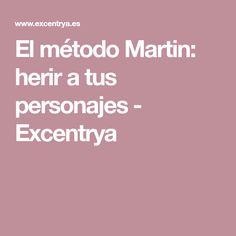 El método Martin: herir a tus personajes - Excentrya