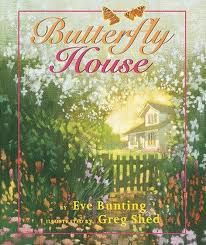 CLIP Review: A Butterfly House by Eve Bunting - a favorite author of Fireflies!
