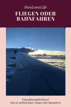 Wie geht umweltfreundlich reisen? Welche Dinge sollten wir vorher noch wissen? Airplane View, Zero, Travel, Knowledge, Mom And Dad, Bowties, Mindfulness, Viajes, Destinations