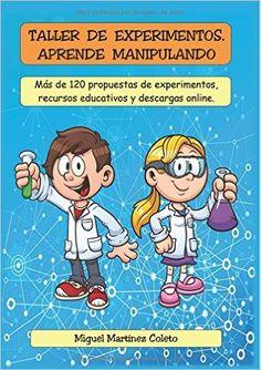 TALLER DE EXPERIMENTOS: Amazon.es: Francisco Miguel Martínez Coleto: Libros