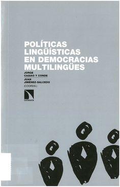 Políticas lingüísticas en democracias multilingües: ¿es evitable el conflicto?. Madrid : Los libros de la Catarata, 2015, 300 p.